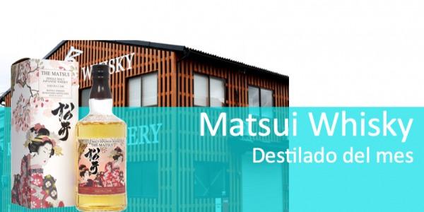 Matsui Whisky. Destilado del mes